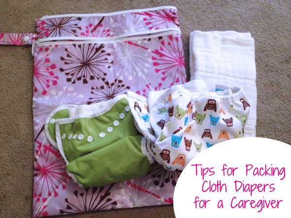Tips for  Packing Cloth Diapers for a Caregiver