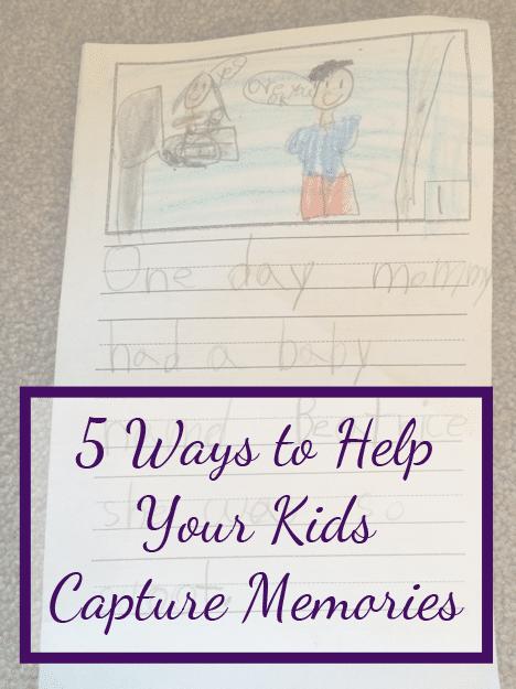 5 ways to help your kids capture memories