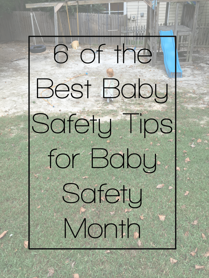 6 of the Best Baby Safety Tips for Baby Safety Month