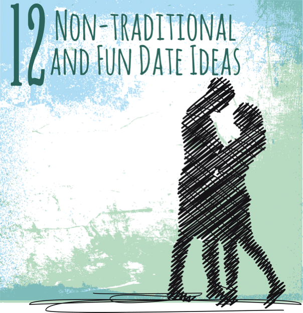 12 Non-traditional and fun date ideas