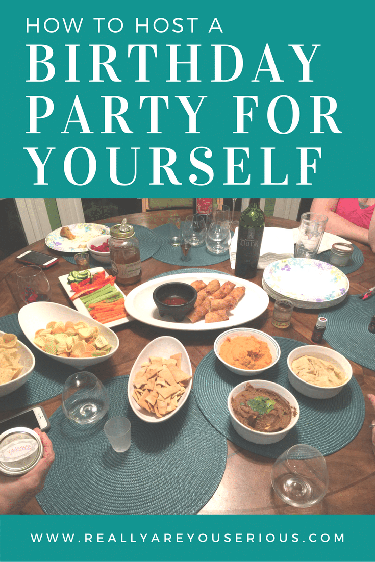 how to host a birthday party for yourself