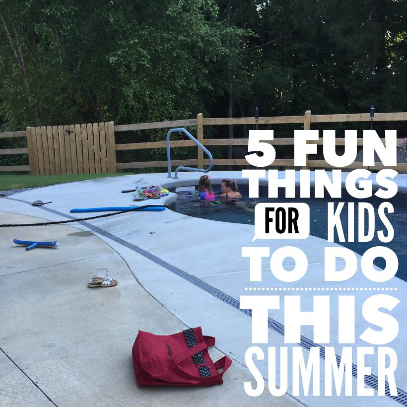 5 Fun Things for Kids to Do This Summer