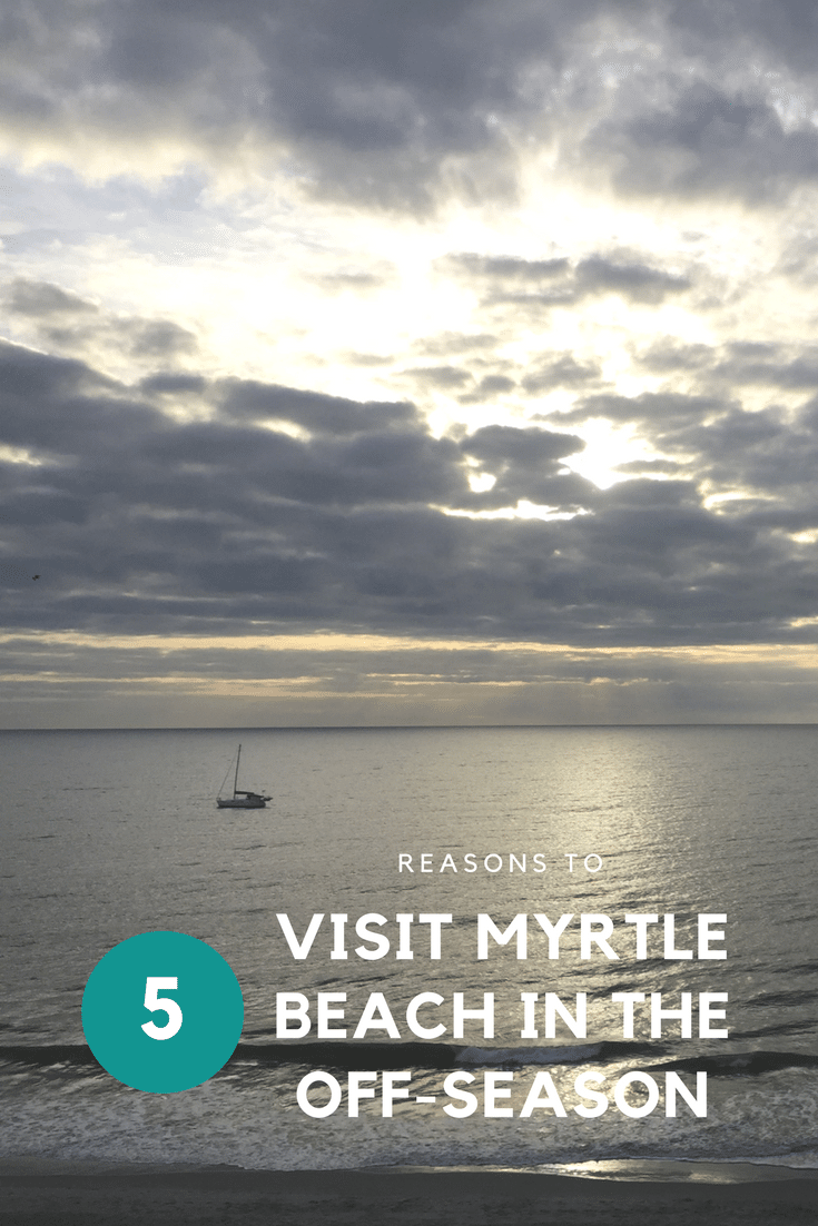5 reasons to visit myrtle beach in the off-season
