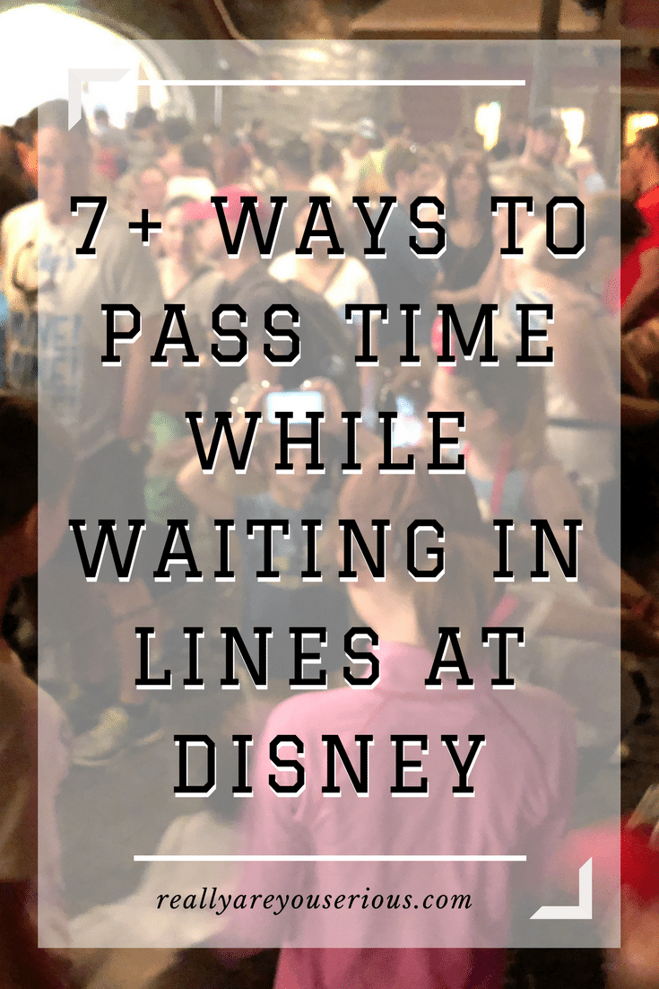 7+ ways to pass the time while waiting in line at Walt Disney World