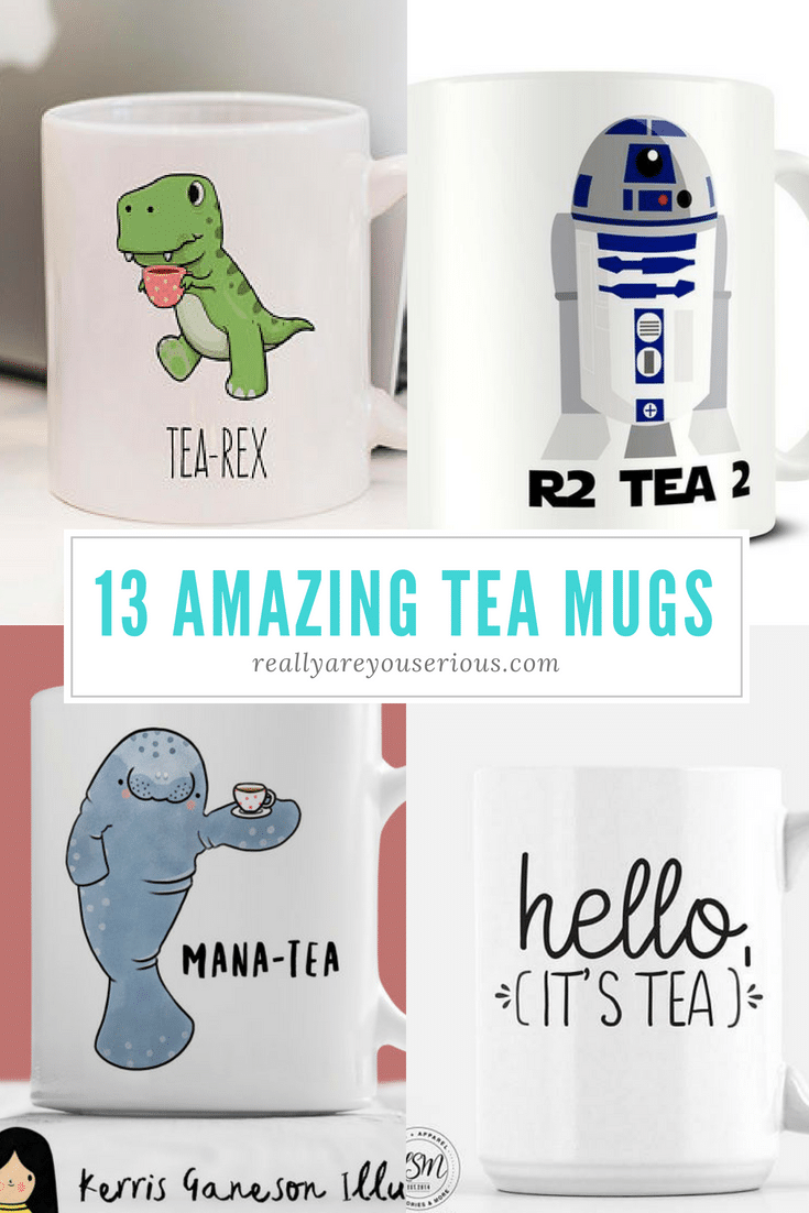 13 Amazing Tea Mugs