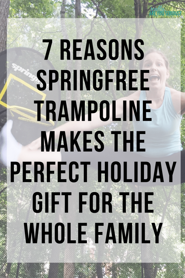 7 REASONS SPRINGFREE TRAMPOLINE MAKES THE PERFECT HOLIDAY GIFT FOR THE WHOLE FAMILY