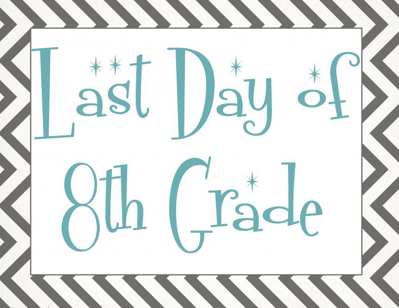 Last day of 8th grade