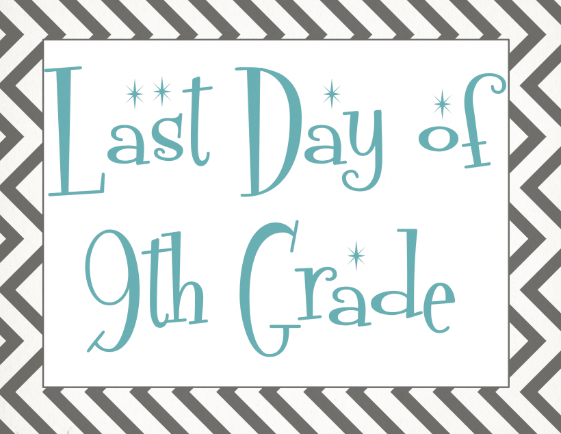Last day of 9th grade