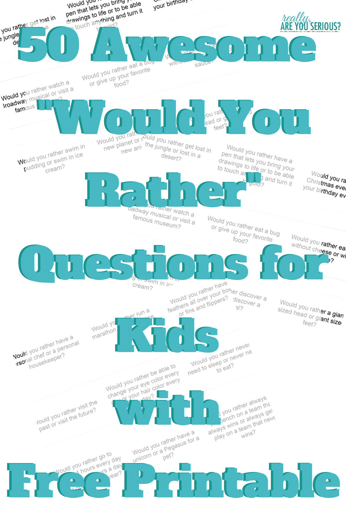 50 Awesome Would You Rather Questions for Kids with Free Printable