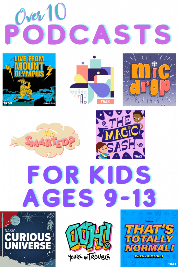 Over 10 podcasts for your 9-13 year old