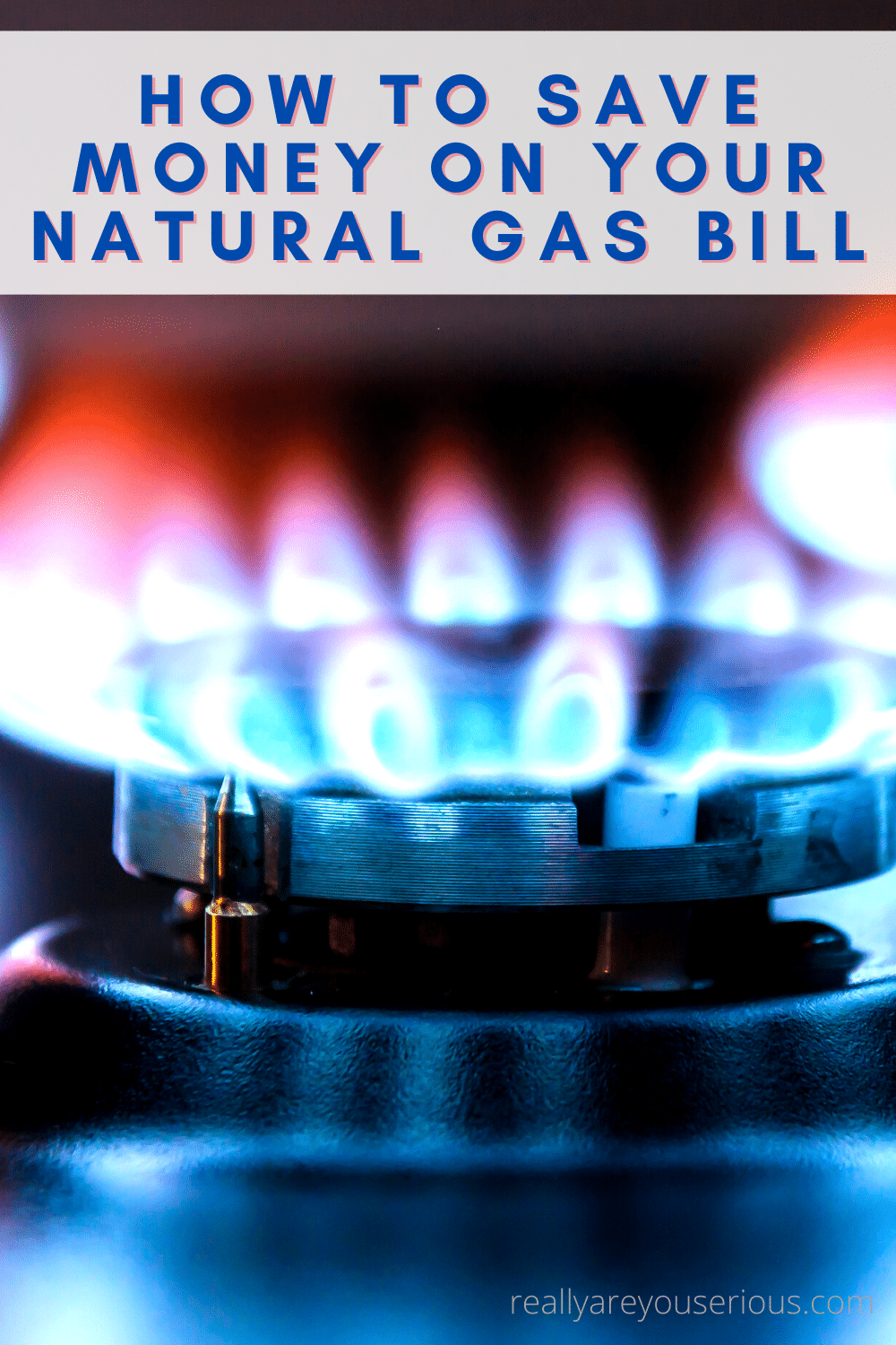 How to save money on your natural gas bill